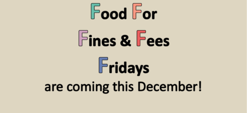 How to participate: Every Friday in December, bring food items from the list* to the library to add to our Project Hope Donation Box. For every one (1) eligible item you donate, you will receive 5% off of your existing library fines and fees (up to %50). For every five […]