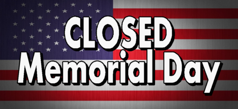 We will be closed Monday, May 30, 2016 in honor of Memorial Day.