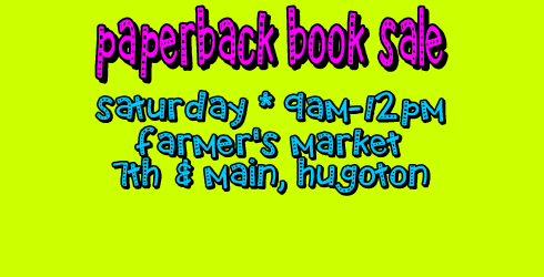 Paperback books will be bargain-priced at $0.50 each or 15 for $5.00!! Find us at the Hugoton Farmer's Market (7th & Main) Saturday, October 3 from 9am until 12pm.
